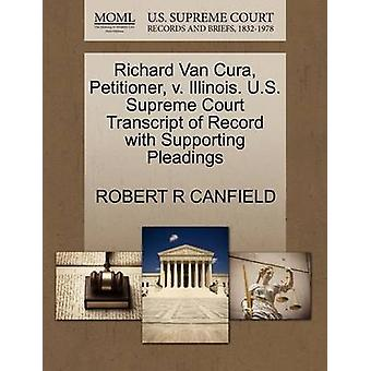 ريتشارد فإن كور مقدم الالتماس ضد ولاية إيلينوي. الولايات المتحدة محاضر جلسات المحكمة العليا سجل مع دعم المرافعات التي كانفيلد & R روبرت