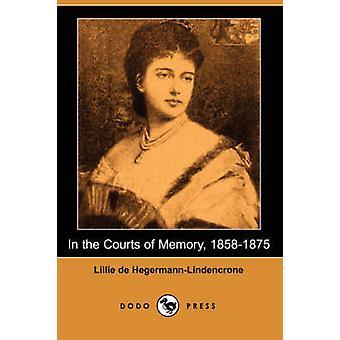 Devant les tribunaux de mémoire 18581875 Dodo Press par HegermannLindencrone & De Lillie