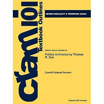 Studyguide política en América colorante Thomas R. ISBN 9780136132202 por comentarios de libros de texto de Cram101