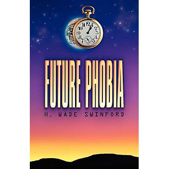 Future Phobia by Swinford & H. Wade