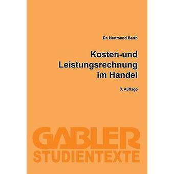 Kosten Und Leistungsrechnung Im Handel par Barth & Hartmund