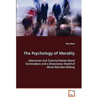 The Psychology of Morality by Bore & Miles