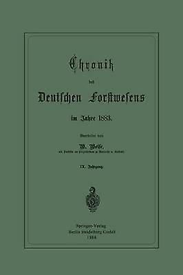 Chronik Des Deutschen Forstwesens Im Jahre 1883 by Weise & Werner