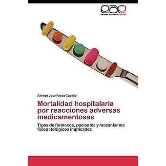 Mortalidad hospitalaria por reacciones adversas medicamentosas by Pardo Cabello Alfredo Jos