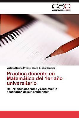 Prctica docente en Matemtica del 1er ao universitario by Ornass Victoria Regina