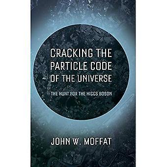 Cracking the Code Teilchen des Universums