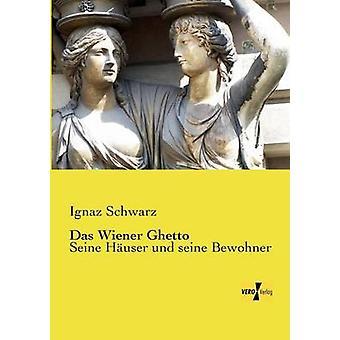 Das Wiener gueto por Schwarz & Ignaz