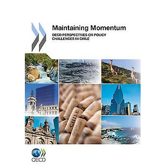 Maintaining Momentum  OECD Perspectives on Policy Challenges in Chile by OECD Publishing