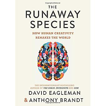 The Runaway Species - How Human Creativity Remakes the World by The Ru