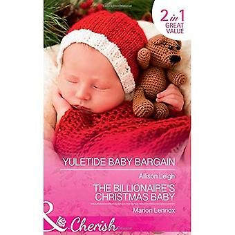 Yuletide Baby Bargain: Yuletide Baby Bargain (Return to the Double C, Book 12) / The Billionaire's Christmas Baby