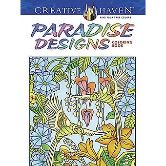 Creative Haven Paradise Designs Coloring Book by Ted Menten - 9780486