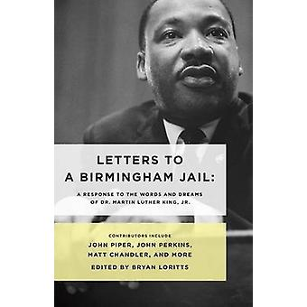 Letters to a Birmingham Jail - A Response to the Words and Dreams of D