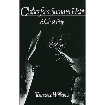 Clothes for a Summer Hotel - Play by Tennessee Williams - 978081120871