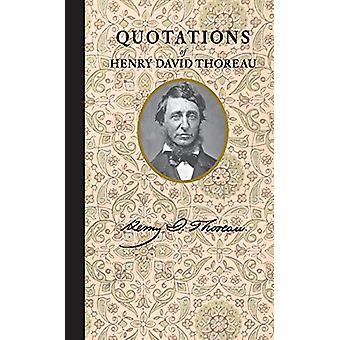 Quotations of Henry David Thoreau by Henry Thoreau - 9781429094580 Bo