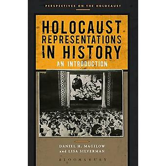 Holocaust Representations in History - An Introduction by Daniel H. Ma