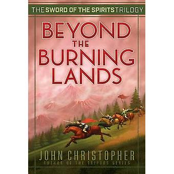 Beyond the Burning Lands by John Christopher - 9781481419949 Book