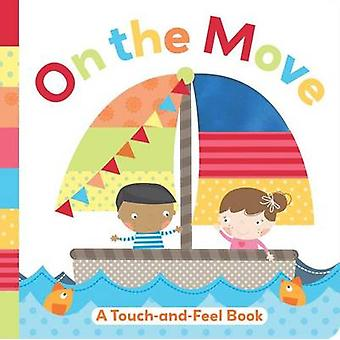 On the Move - A Touch-And-Feel Book by Little Bee Books - 978149980013