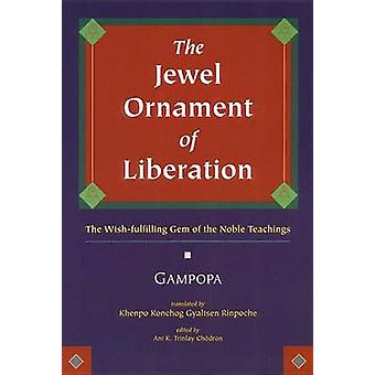 The Jewel Ornament of Liberation - The Wish-fulfilling Gem of the Nobl