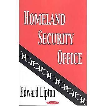 Homeland Security Office by Edward P. Lipton - 9781590334065 Book