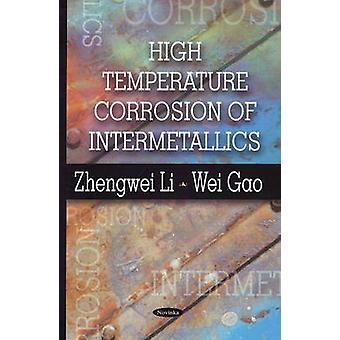 High Temperature Corrosion of Intermetallics by Zhengwei Li - Wei Gao