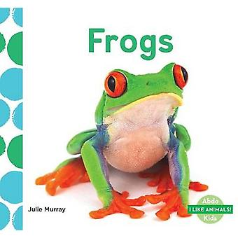 Frogs by Julie Murray - 9781680805307 Book