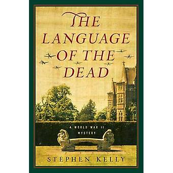 The Language of the Dead - A World War II Mystery by Stephen Kelly - 9