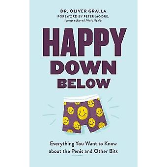Happy Down Below - Everything You Want to Know About the Penis and Oth