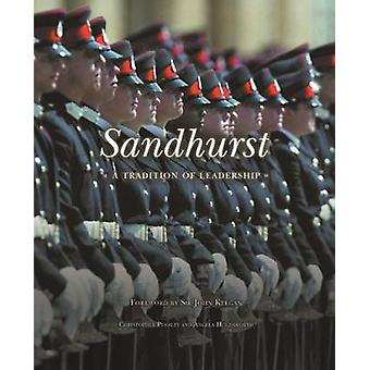 Sandhurst - A Tradition of Leadership by Christopher Pugsley - 9781781