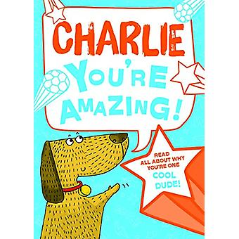 Charlie You'Re Amazing - 9781785537837 Book