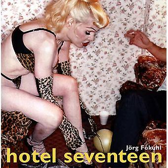 Hotel Seventeen by Jorg Fokuhl - Jorg Fokuhl - 9781899235032 Book