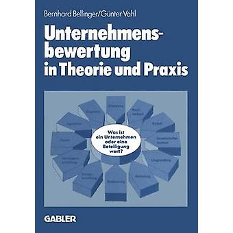 Unternehmensbewertung in Theorie und Praxis by Bellinger & Bernhard