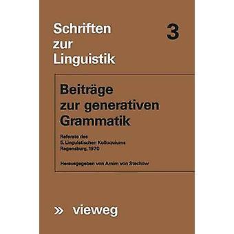 Beitrge zur generativen Grammatik  Referate des 5. Linguistischen Kolloquiums Regensburg 1970 by Stechow & Arnim von