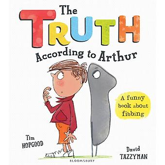 The Truth According to Arthur (Paperback) by Hopgood Tim