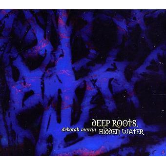 Deborah Martin - dybe rødder skjulte vand [CD] USA import