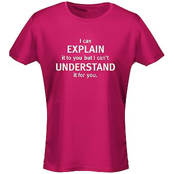 I Can Explain It To You Not Understand It For You  Womens T-Shirt 8 Colours (8-20) by swagwear