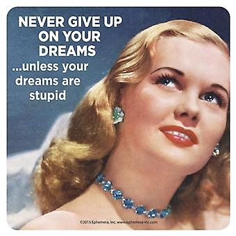 Never Give Up On Your Dreams... Single Funny Drinks Coaster