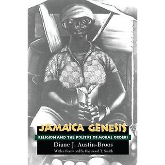 Jamaica Genesis - Religion and the Politics of Moral Orders (2nd) by D