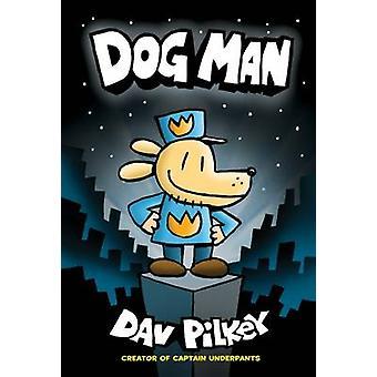 The Adventures of Dog Man - Dog Man by Dav Pilkey - 9780545581608 Book