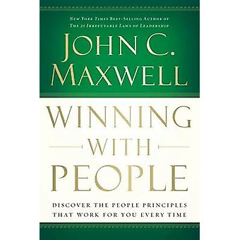 Winning with People - Discover the People Principles That Work for You