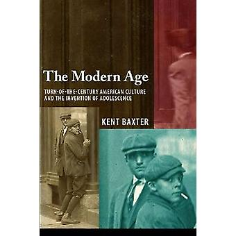 The Modern Age - Turn-of-the-century American Culture and the Inventio