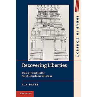Recovering Liberties - Indian Thought in the Age of Liberalism and Emp