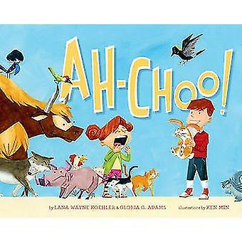 Ah-Choo! by Lana Wayne Koehler - Gloria G. Adams - Ken Min - 97814549