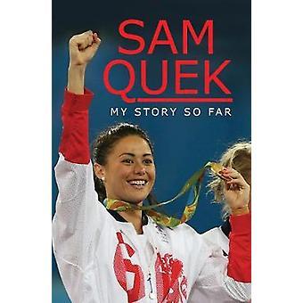 Sam Quek - My Story So Far by Sam Quek - My Story So Far - 978152673349