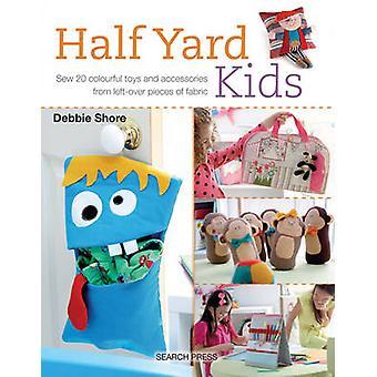 Nähen Sie halben Hof Kinder - 20 bunten Spielzeuge und Accessoires aus übrig gebliebenen