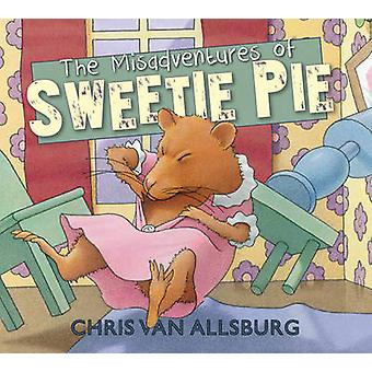 The Misadventures of Sweetie Pie by Chris Van Allsburg - 978178344292