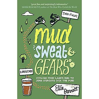 Mud - Sweat and Gears - Cycling from Land's End to John O'Groats (via