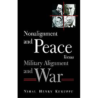 Non-alignment and Peace Versus Military Alignment and War by Henry Ni