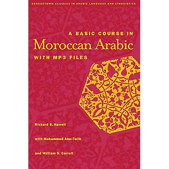 A Basic Course in Moroccan Arabic by R.S. Harrell - Mohammed Abu-Tali