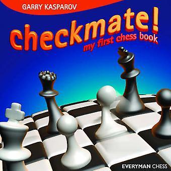 Checkmate! - My First Chess Book by Garry Kasparov - 9781857443585 Book