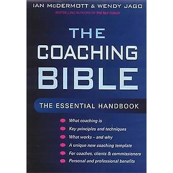 The Coaching Bible - The Essential Handbook by Ian McDermott - Wendy J